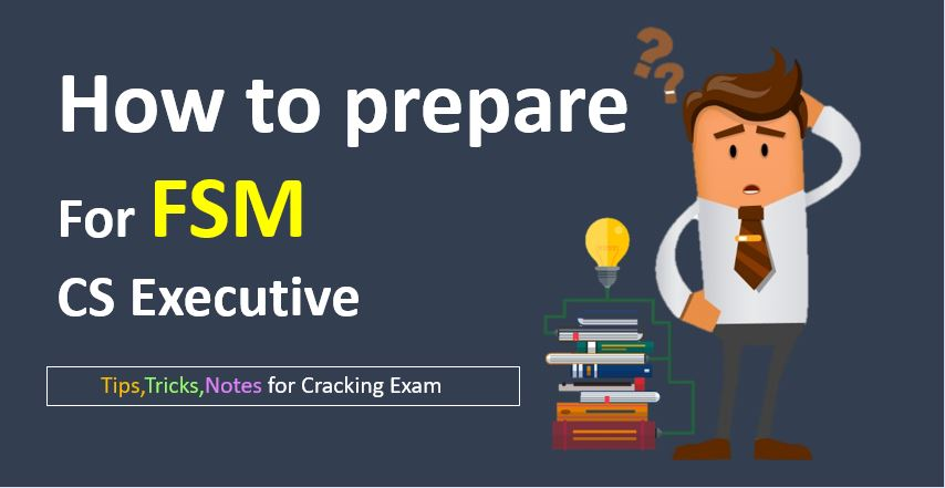 How-to-prepare-FSM-Tips-Tricks-Notes-For-Cracking-CS-Executive-Exam-